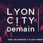 5ème édition du Festival Lyon City Demain